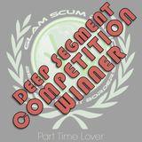 Part Time Lover - Glam Scum Deep Segment Mix