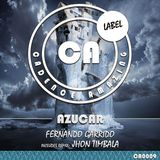 CA0009: Fernando Garrido - Azucar (Jhon Timbala Remix) - [Cadence Amazing]
