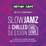SLOW JAMZ MIX PART 5 #PURPLEedition5 | @NATHANDAWE