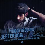 Jefferson 'n Chillow - Muddy Grounds (Part 2 of the 'n Chillow series) mixed by Dj Sns