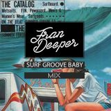Fran Deeper - SURF GROOVE BABY - Spa In Disco April Mix