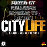 City Life Riddim (2010) Mixed By MELLOJAH FANATIC OF RIDDIM