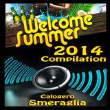 Welcome Summer 2014 Compilation (mixa & selecta Calogero Smeraglia