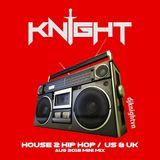US/UK House 2 Hip Hop Mini Mix - DJ Knight @djknightvn (Insta/Facebook/Mixcloud) Aug 2018