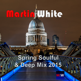 Mart's Spring Soulful & Deep Mix 2015