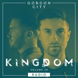 Gorgon City KINGDOM Radio 049