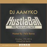HUSTLABALL PRE-AWARD MIX - DJ AAMYKO