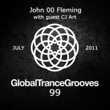 (Throwback) Global Trance Grooves 099 by John 00 Fleming with guest CJ Art [July 2011]