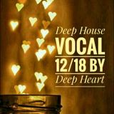 Deep House Vocal 12/18 By Deep Heart