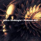 Askin Dedeoglu - Podcast #27