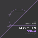 Motus Sessions 003 - Mixed by Cameron Dare