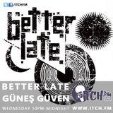 Güneş Güven - Better Late 51