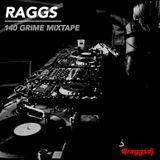 RAGGS - 140 GRIME MIXTAPE