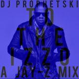 To The Izzo - DJ Prophetski