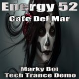 Energy 52 - Cafe Del Mar (Marky Boi Tech Trance Demo)