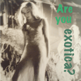 Are you exotica?