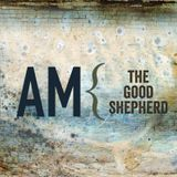 3.20.16 - The Good Shepherd - Pastor Tom Fauth