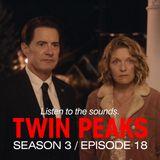David Lynch Sound Design - Twin Peaks Season 3, Episode 18