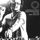 Constant Circles Radio 033 with Just Her & Marc DePulse