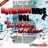 Dj Pop Rek presents Gotta Have House vol. 5 (The Birthday Mix)