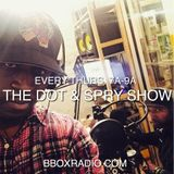 The Dot & Spry Show Episode 8