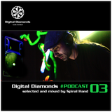 DigitalDiamonds PodCast #003 by Dj Spiral Hand