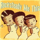 Rocksteady Me This vol.1