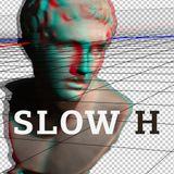 slow H