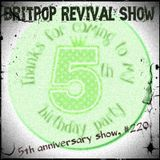 Britpop Revival Show #220 22nd November 2018 5th Anniversary Special