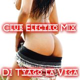 Dj Tyago La Vega Club Electro Mix