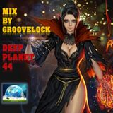 Deep Planet 44 ][ Mix by Groovelock