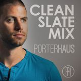 PORTERHAUS | Clean Slate Mix