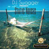 DJ Swagger - Static Noises 10 (As Played on www.GlobalEDMRadio.Com)