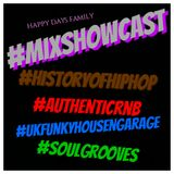 Happy Days Family #MixShowcast History of Hip-Hop | Authentic R&B | Soul Grooves |HouseFunkyUKG