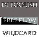FOOLISH x WILDCARD free flow