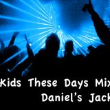 Daniel's Jack - Kids These Days