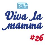 Viva la mamma - 26 maggio 2016 - Episodio 26