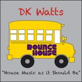 "DK Watts ""House Music as it Should Be"" 2013 Episode #4"