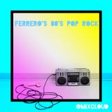 Ferrero's 80's Pop Rock