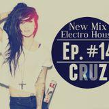 New Mix Electro House ! 2014 Ep. #14 - CRUZ