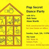 Pop Secret Dance Party Vol. 1 - Live at The Saint