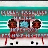 1A_DEEP HOUSE TECH MIX TAPE MARCH_2019