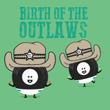 Birth of the Outlaws