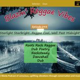 Blazin' Reggae Vibes - Ep. 047 - Starlight Starbright...Reggae Cool Well Past Midnight Pt. 1