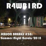 SEASON BREAKS #38: Summer Night Breaks 2018