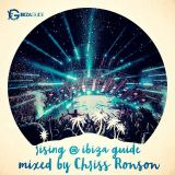Rising @ IBIZAGUIDE Podcast by Chriss Ronson