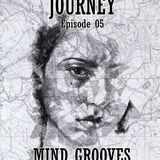 JOURNEY Episode 05 - Mind Grooves