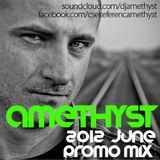 Amethyst - June 2012 Promo Mix