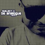 Subject G - Be Analogue vol.5 (Techno Classics Mix)