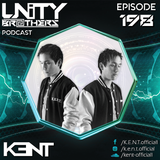 Unity Brothers Podcast #198 [GUEST MIX BY K.E.N.T.]